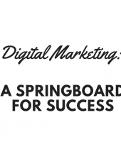 Digital Marketing: A Springboard for Success